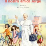 Il nostro amico Jorge, la biografia illustrata di papa Francesco