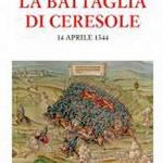 Battaglia di Ceresole. Si presentano libro e ricerche