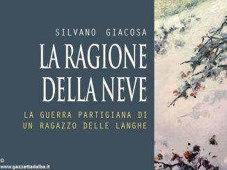 In libreria La ragione della neve, nuovo romanzo di Silvano Giacosa