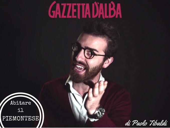 """Paolo Tibaldi con Gazzetta per imparare ad """"Abitare il piemontese""""."""