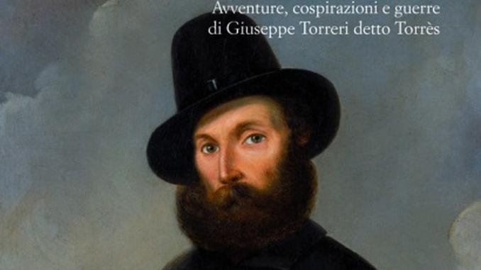 Giuseppe Torreri, detto Torrès, l'eroe misconosciuto del Risorgimento
