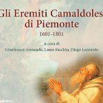 La storia bicentenaria dei Camaldolesi, eremiti di Piemonte
