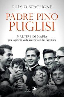 Il povero e forte Pino Puglisi, martire di mafia 1