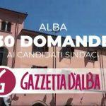 Elezioni comunali ad Alba: il video con 30 domande ai candidati