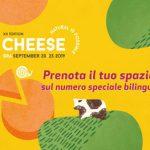Cheese 2019: prenota uno spazio sul numero speciale bilingue