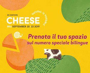 Cheese 2019: prenota uno spazio sul numero speciale bilingue 1