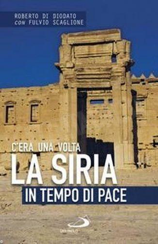 Un viaggio in Siria, quand'era luogo di storia e arte 1