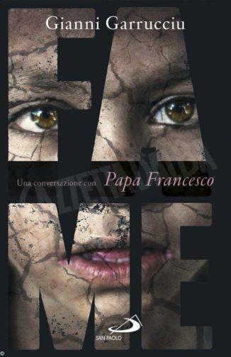 Il Papa scuote chi è immunizzato dalla tragedia della fame 1