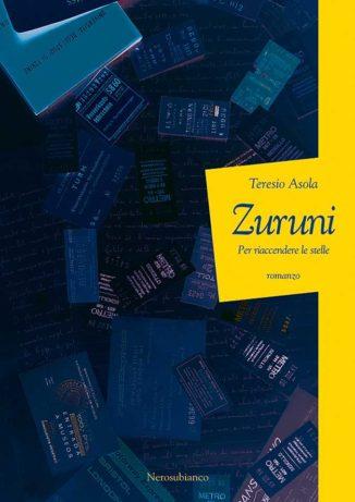 Arriva in libreria Zuruni, il nuovo romanzo di Teresio Asola