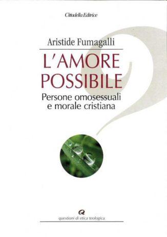 L'amore possibile: l'amore omosessuale e la morale cristiana 1