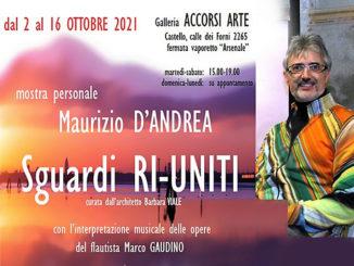 """""""Sguardi Ri-Uniti"""" a Venezia la pittura magica di Maurizio D'Andrea si fonde al flauto di Marco Gaudino"""
